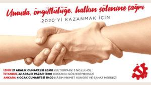 YENİ BİR ÜLKE İÇİN ÇAĞIRIYORUZ Umuda, Örgütlülüğe, 2020'yi Kazanmaya